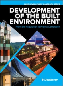 Development of the Built Environment: From Site Acquisition to Project Completion, Hardback Book
