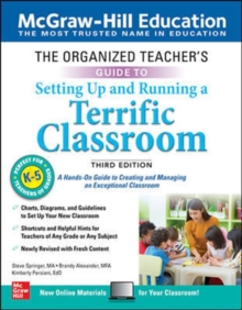 The Organized Teacher's Guide to Setting Up and Running a Terrific Classroom, Grades K-5, Third Edition, Paperback / softback Book
