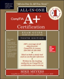 CompTIA A+ Certification All-in-One Exam Guide, Tenth Edition (Exams 220-1001 & 220-1002), Paperback / softback Book