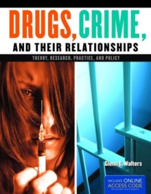 Drugs, Crime, And Their Relationships, Paperback Book