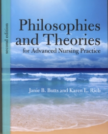 Philosophies and Theories for Advanced Nursing Practice, Paperback Book