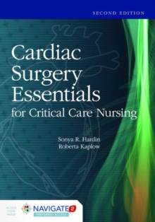 Cardiac Surgery Essentials For Critical Care Nursing, Hardback Book