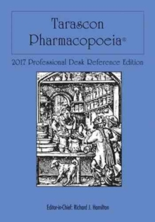 Tarascon Pharmacopoeia 2017 Professional Desk Reference Edition, Paperback Book