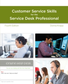 A Guide to Customer Service Skills for the Service Desk Professional, Paperback / softback Book
