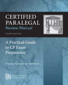 Certified Paralegal Review Manual : A Practical Guide to CP Exam Preparation, Paperback / softback Book