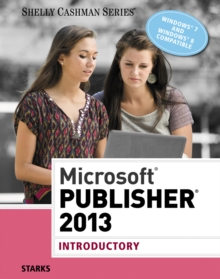 Microsoft (R) Publisher 2013 : Introductory, Paperback / softback Book