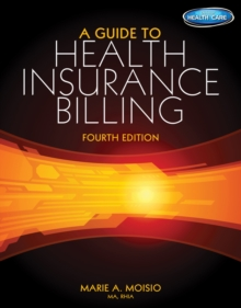 A Guide to Health Insurance Billing (with Premium Website, 2 term (12 months) Printed Access Card), Mixed media product Book