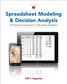 Spreadsheet Modeling and Decision Analysis : A Practical Introduction to Business Analytics, Mixed media product Book