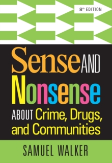 Sense and Nonsense About Crime, Drugs, and Communities, Paperback / softback Book
