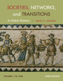 Societies, Networks, and Transitions, Volume I: To 1500 : A Global History, Paperback Book