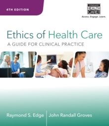 Ethics of Health Care : A Guide for Clinical Practice, Paperback Book