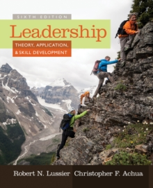 Leadership : Theory, Application, & Skill Development, Paperback Book