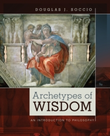 Archetypes of Wisdom : An Introduction to Philosophy, Paperback Book