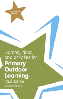 Games, Ideas and Activities for Primary Outdoor Learning, Paperback / softback Book