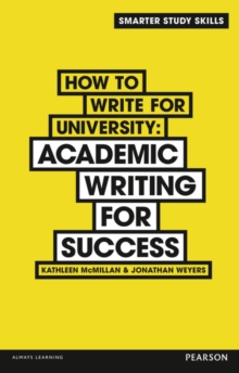 How to Write for University : Academic Writing for Success, Paperback / softback Book
