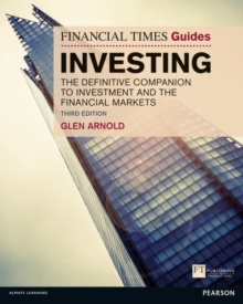 The Financial Times Guide to Investing : The Definitive Companion to Investment and the Financial Markets, Paperback Book