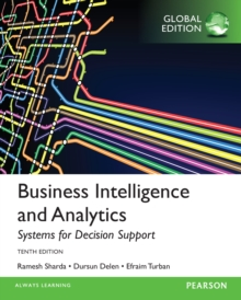 Business Intelligence and Analytics: Systems for Decision Support, Global Edition, PDF eBook