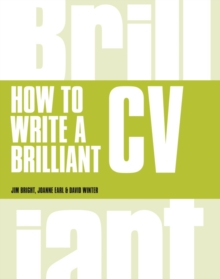 How to Write a Brilliant CV : What employers want to see and how to write it, Paperback / softback Book