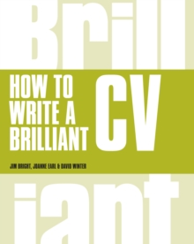 How to Write a Brilliant CV : What employers want to see and how to write it, PDF eBook