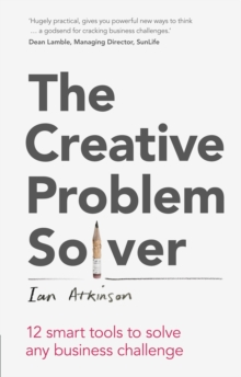 The Creative Problem Solver : 12 tools to solve any business challenge, PDF eBook