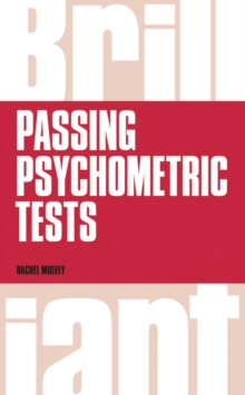 Brilliant Passing Psychometric Tests : Tackling selection tests with confidence, Paperback / softback Book