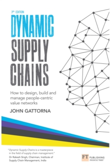 Dynamic Supply Chains : How to design, build and manage people-centric value networks, PDF eBook