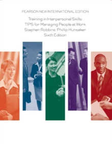 Training in Interpersonal Skills: Pearson New International Edition : TIPS for Managing People at Work, Paperback Book