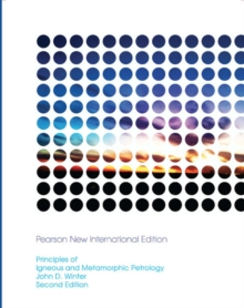 Principles of Igneous and Metamorphic Petrology: Pearson New International Edition, Paperback / softback Book
