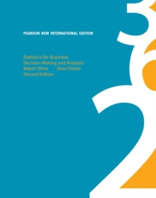 Statistics for Business: Pearson New International Edition : Decision Making and Analysis, Mixed media product Book