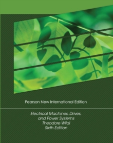 Electrical Machines, Drives and Power Systems: Pearson New International Edition, Paperback / softback Book