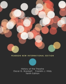 History of the Theatre: Pearson New International Edition, Paperback Book