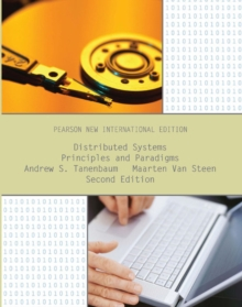 Distributed Systems: Pearson New International Edition : Principles and Paradigms, Paperback / softback Book