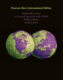 Digital Electronics: Pearson New International Edition : A Practical Approach with VHDL, Paperback / softback Book