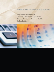 Electronics Fundamentals: Pearson New International Edition : Circuits, Devices & Applications, PDF eBook