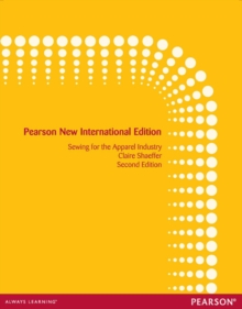 Sewing for the Apparel Industry: Pearson New International Edition, Paperback / softback Book