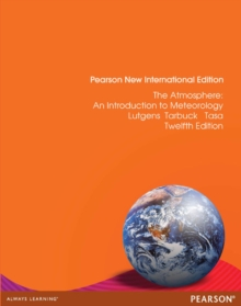 The Atmosphere: Pearson New International Edition : An Introduction to Meteorology, Paperback / softback Book