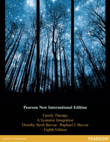 Family Therapy: Pearson New International Edition : A Systemic Integration, PDF eBook