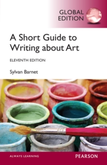 A Short Guide to Writing About Art, Global Edition, Paperback Book