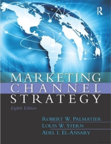 Marketing Channel Strategy : International Student Edition, Paperback / softback Book