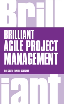 Brilliant Agile Project Management : A Practical Guide to Using Agile, Scrum and Kanban, PDF eBook