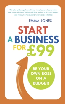 Start a Business for GBP99 : Be your own boss on a budget, Paperback / softback Book