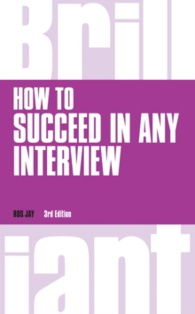 How to Succeed in any Interview, revised 3rd edn, Paperback / softback Book