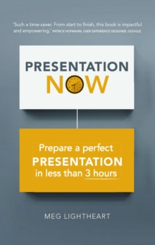 Presentation Now : Prepare a perfect presentation in less than 3 hours, Paperback / softback Book