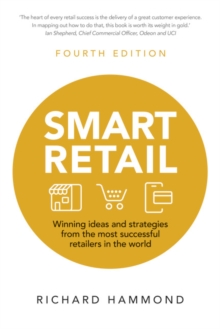 Smart Retail : Winning ideas and strategies from the most successful retailers in the world, Paperback / softback Book