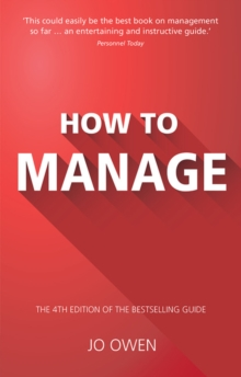 How to Manage : The Definitive Guide to Effective Management, Paperback Book