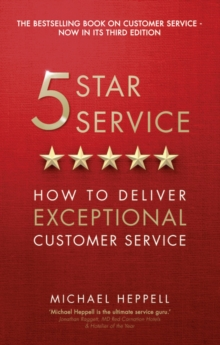 Five Star Service : How to deliver exceptional customer service, Paperback / softback Book