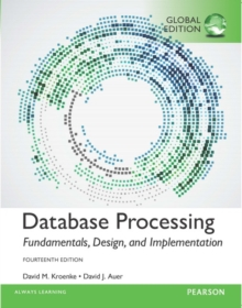 Database Processing: Fundamentals, Design, and Implementation, Global Edition, Paperback Book