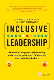 Inclusive Leadership: The Definitive Guide to Developing and Executing an Impactful Diversity and Inclusion Strategy : - Locally and Globally, EPUB eBook