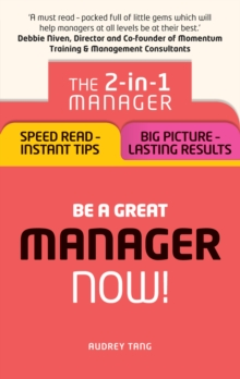 Be a Great Manager - Now! : The 2-in-1 Manager: Speed Read - Instant Tips; Big Picture - Lasting Results, EPUB eBook