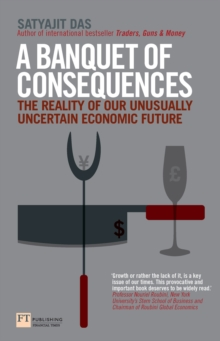 A Banquet of Consequences : The reality of our unusually uncertain economic future, EPUB eBook